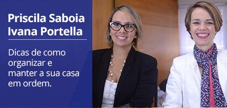 PRISCILA SABOIA E IVANA PORTELLA - Dicas de como organizar e manter a sua casa em ordem. Palestra do programa Transforme sua vida